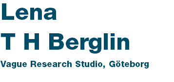 Lena T H Berglin Vague Research Studio, Göteborg